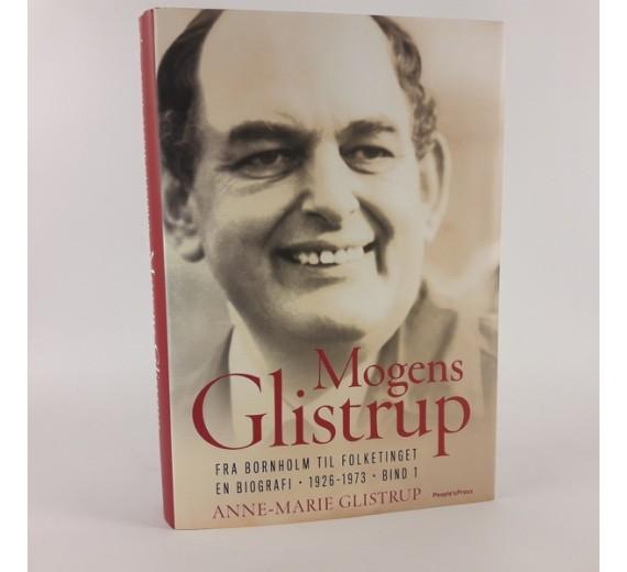 'Mogens Glistrup: Fra Bornhom til folketinget' af Anne-Marie Glistrup