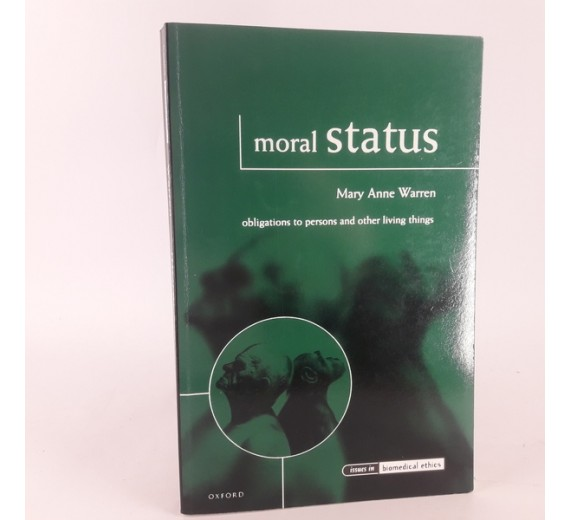 Moral Status - Obligations to Persons and Other Living Things af Mary Anne Warren