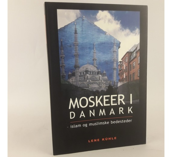 Moskeer i Danmark af Lene Kühle