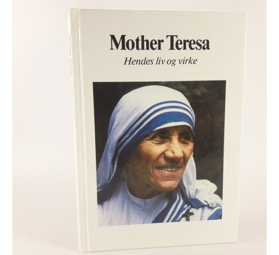 Mother Teresa - hendes liv og virke skrevet af Charlotte Gray
