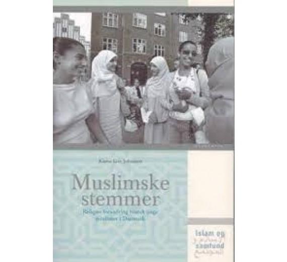 Muslimske stemmer - religiøs forandring blandt unge muslimer i danmark af Karen Lise Johansen