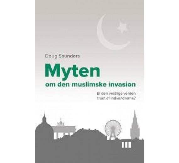 Myten om den muslimske invasion er den vestlige verden truet af indvandrerne