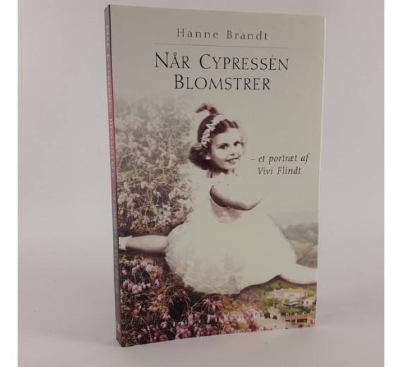 Når cypressen blomstrer skrevet af Hanne Brandt
