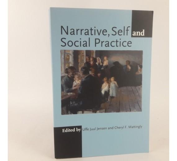 Narrative, Self and Social Practice af Cheryl Mattingly & Uffe Juul Jensen