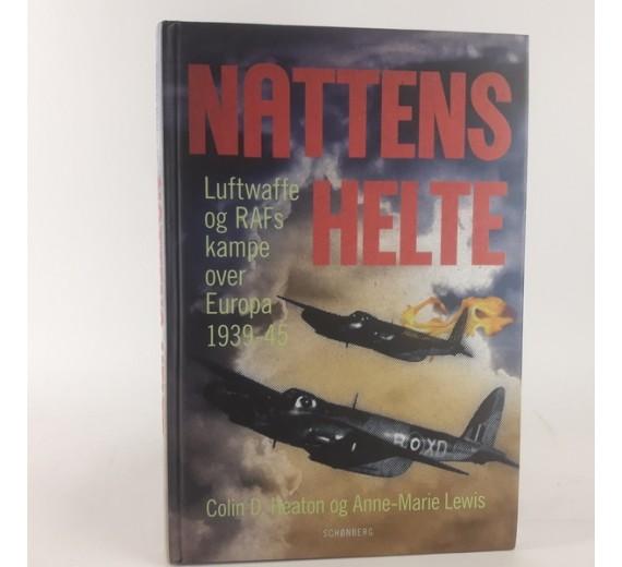 Nattens helte - Lewis Luftwaffe og RAFs kampe over Europa 1939-45 af Colin D. Heaton og Anne-Marie Lewis