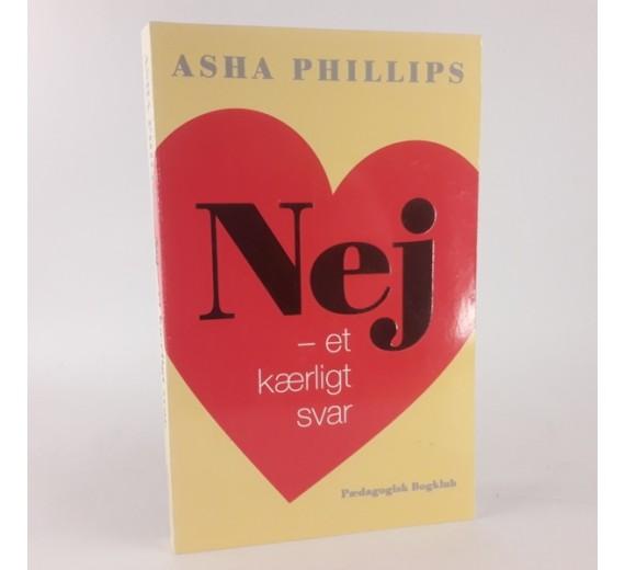 Nej - et kærligt svar, Asha Phillips, - Fordi det er så svært.