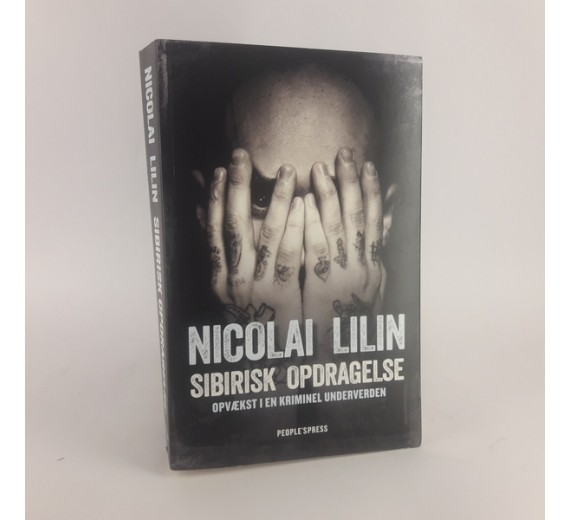 Sibirisk opdragelse - opvækst i en kriminel underverden af Nicolai Lilin