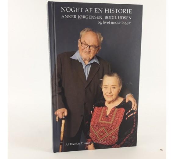 Noget af en historie - Anker Jørgensen og Bodil Udsen og livet under bøgen af Thomas Thurah