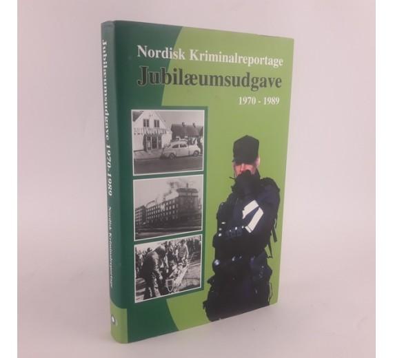 Nordisk kriminalreportage Jubilæumsudgave 1970-1989