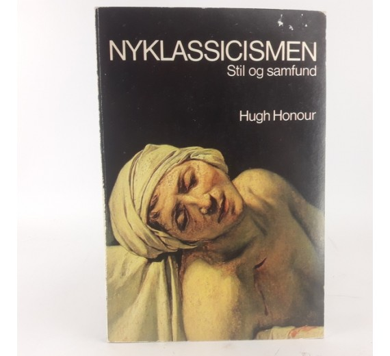 Nyklassicismen - stil og samfund af Hugh Honour