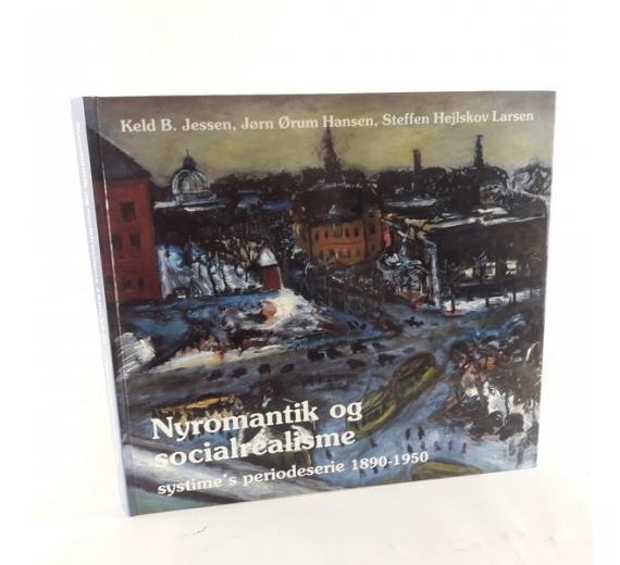 Nyromantik og socialrealisme af Keld B. Jessen, Jørn Ørum Hansen og Steffen Hejlskov Larsen