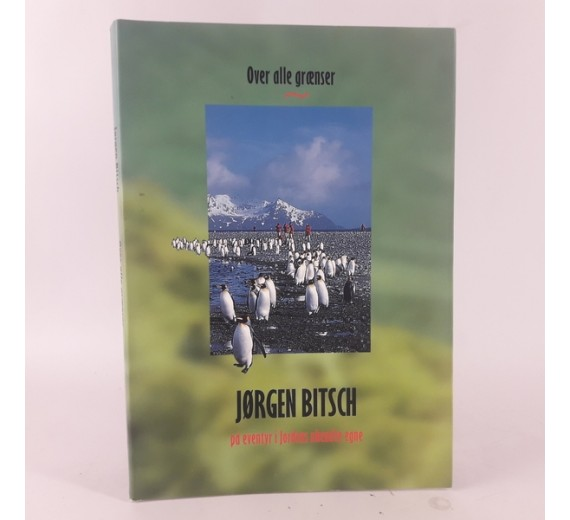 Over alle grænser af Jørgen Bitsch. På eventyr i jordens ukendte egne