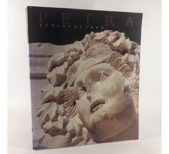 Petra Rediscovered - The Lost City of the Nabataean Kingdom by Glenn Markoe