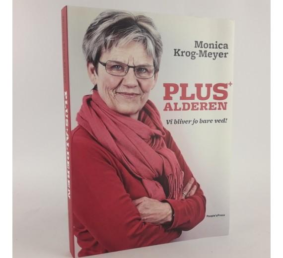Plus alderen - vi bliver jo bare ved! af Monica Krog-Meyer