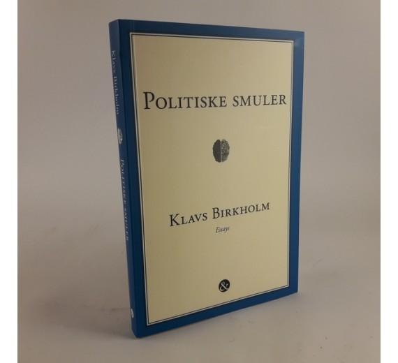 Politiske smuler - essays af Klavs Birkhom