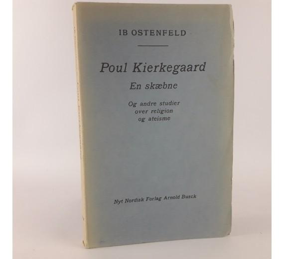 Poul Kierkegaard- En skæbne. Og andre studier over religion og ateisme af Ib Ostenfeld