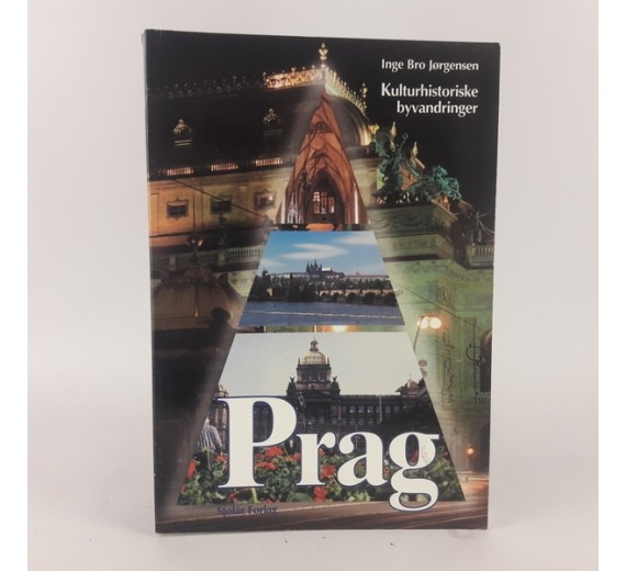 Prag - kulturhistoriske byvandringer af Inge Bro Jørgensen