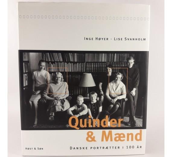 Quinder & Mænd - Danske portrætter i 100 år skrevet af Inge Høyer og Lise Svanholm