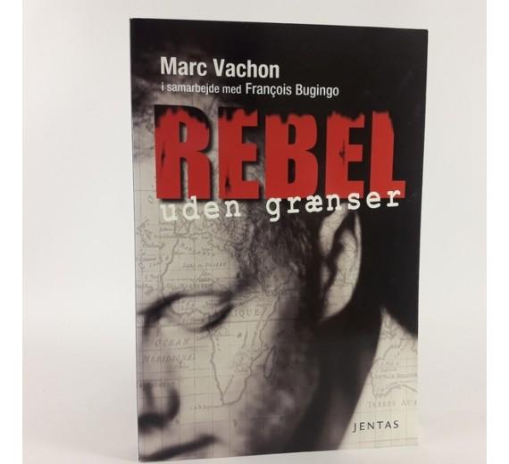 Rebel uden grænser af Marc Vachon og François Bugingo