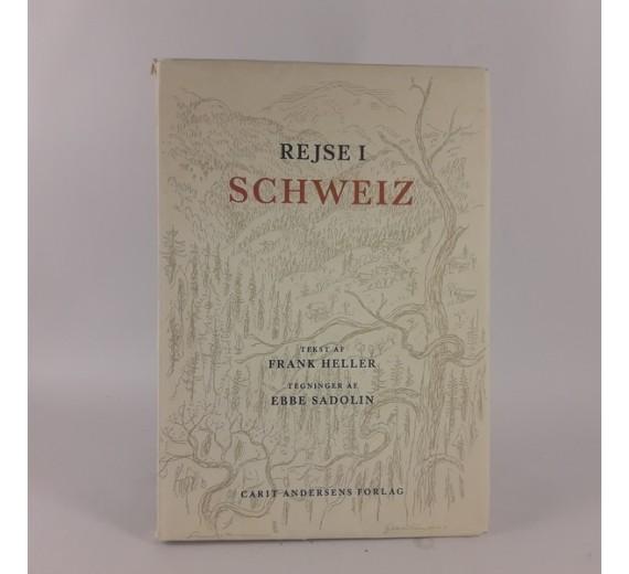 Rejse i Schweiz - Illustreret af Ebbe Sadolin af Frank Heller