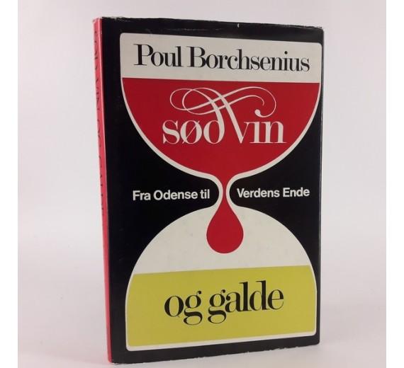 Sød vin og galde - fra Odense til verdens ende af Poul Borchsenius