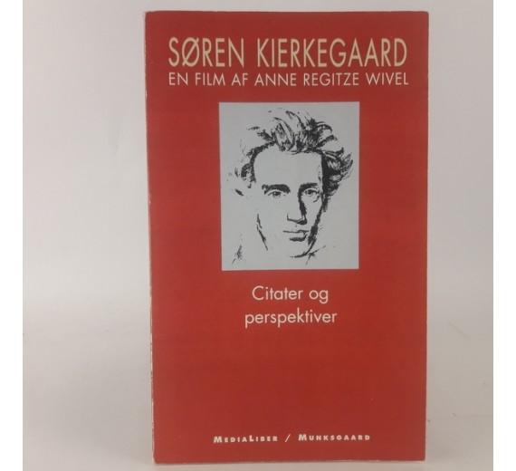 Søren Kierkegaard - citater og perspektiver af Anne Regitze Wivel