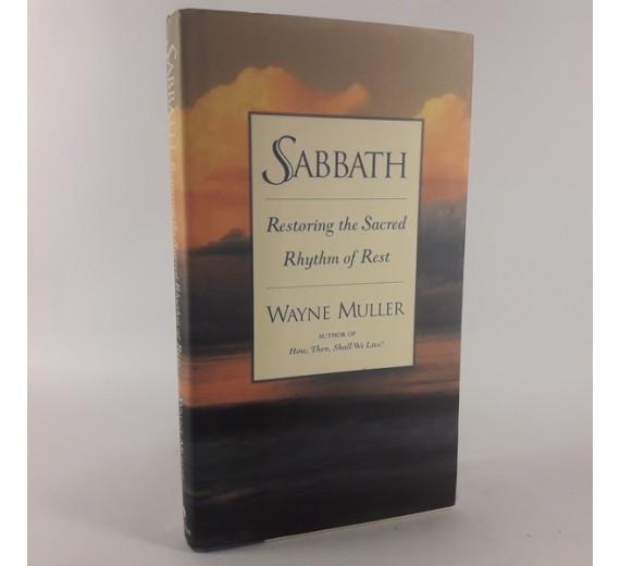 Sabbath: Restoring the Sacred Rhythm of Rest af Wayne Muller