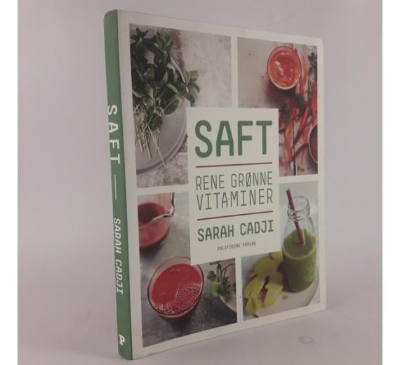 Saft - rene grønne vitaminer af Sarah Cadji.