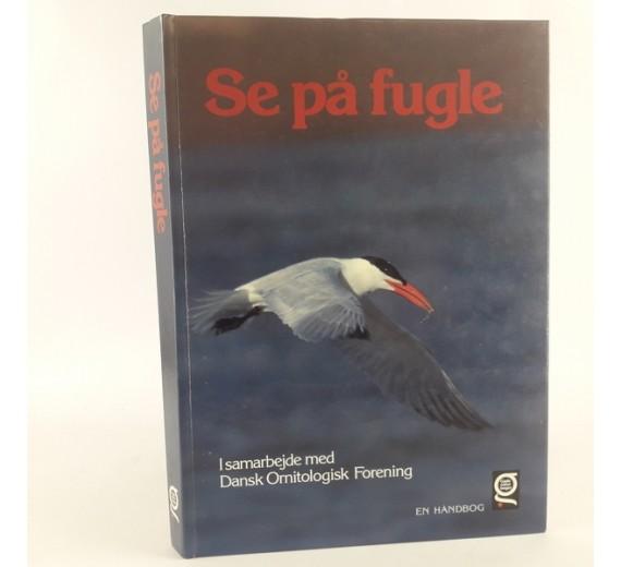 Se på fugle - i samarbejde med Dansk Ornitologisk Forening