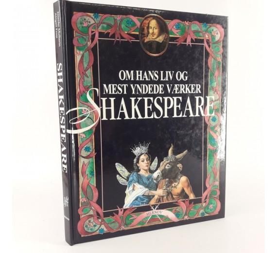 Shakespeare - Om hans liv og mest yndede værker