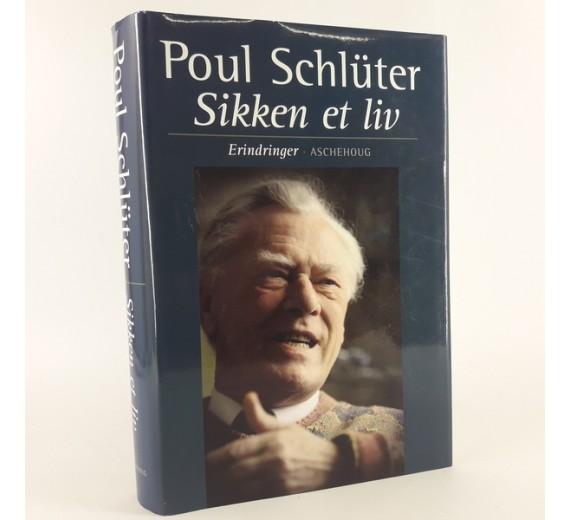 Sikken et liv - erindringer af Poul Schlüter.