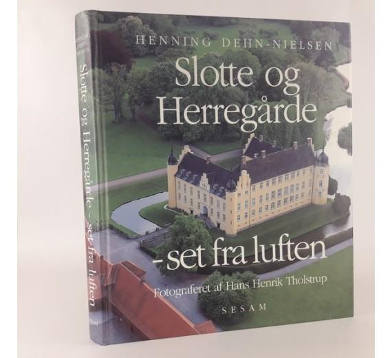 Slotte og herregårde - set fra luften af af Henning Dehn-Nielsen