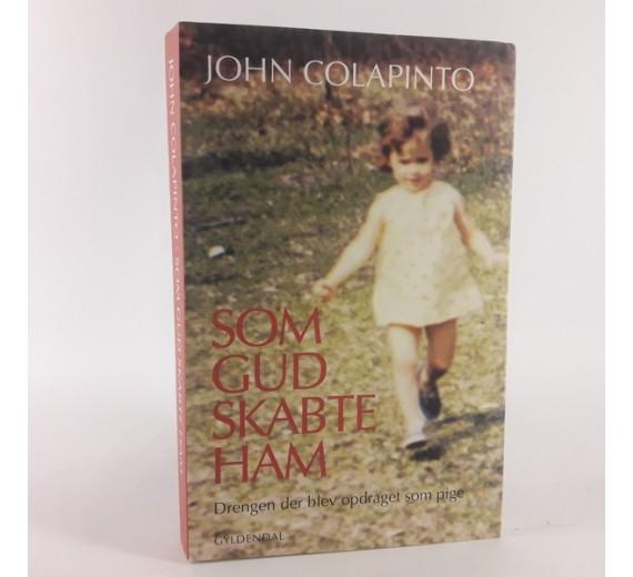 Som Gud skabte ham af John Colapinto