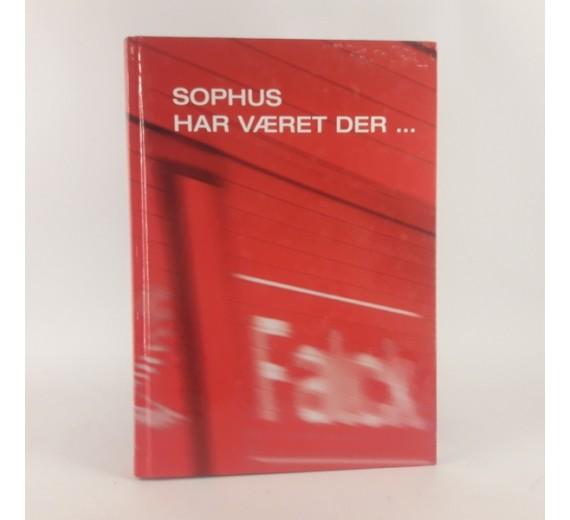 Sophus har været der... - Falck i 100 år af Søren Mørch m. fl.