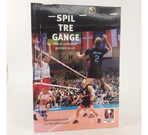 Spil tre gange - dansk Volleyball gennem 50 år - Dansk Volleyball Forbund - red. Niels Rasmussen - Per Jørgensen