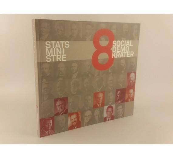 Statsministre - 8 Socialdemokrater af Henning Grelle og Helle Leilund