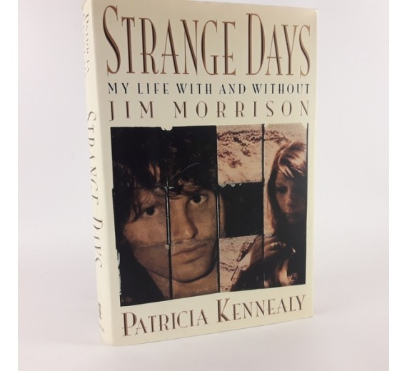 Strange Days: My Life With and Without Jim Morrison by Patricia Kennealy-Morrison