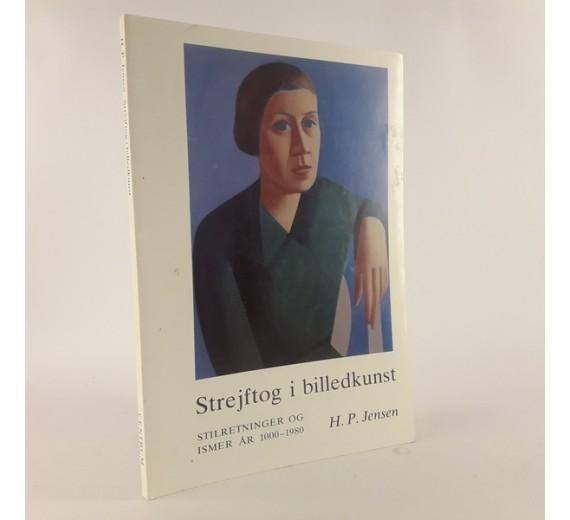 Strejftog i billedkunst - stilretninger og ismer år 1000-1980 af H. P. Jensen