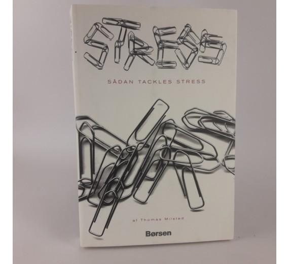 Stress af Thomas Milsted. - Sådan tackles stress