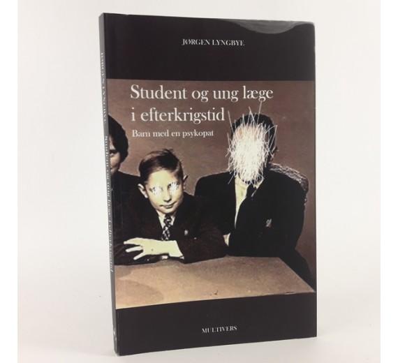 Student og ung læge i efterkrigstid - barn med en psykopat af Jørgen Lyngbye.