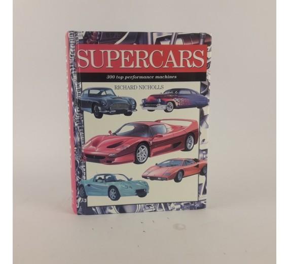 Supercars - 300 top performance machines af Richard Nicholls