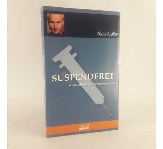 Suspenderet - et politiliv blandt mordere og røvere af Niels Kjøller