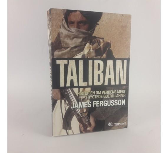 Taliban - historien om verdens mest frygtede guerillahær James Fergusson