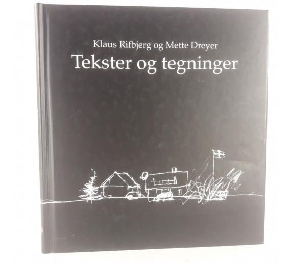 Tekster og tegninger af Klaus Rifbjerg og Mette Dreyer