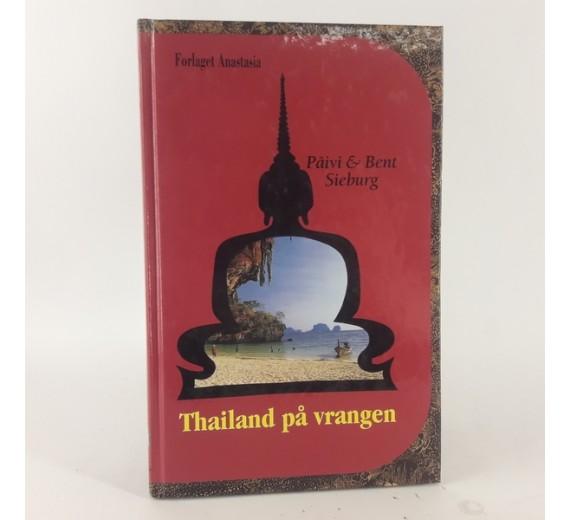 Thailand på vrangen - et moderne rejseeventyr af Päivi & Sieburg, Bent Sieburg