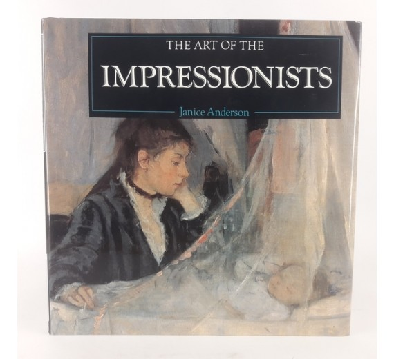 The art of the Impressionists af Janice Anderson