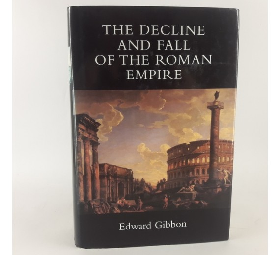 The History of the Decline and Fall of the Roman Empire edited and Annotated, by Edward Gibbon