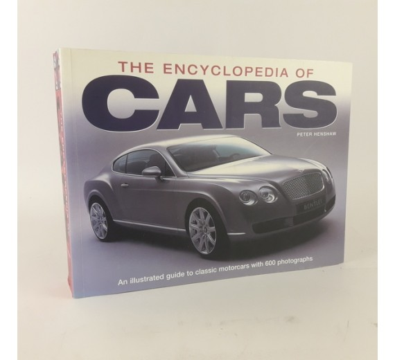 The Encyclopedia of Cars - An Illustrated Guide to Classic Motorcars with 600 Photographs af Peter Henshaw.