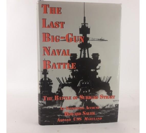 The Last Big-Gun Naval Battle: The Battle of Surigao Strait afHoward Sauer