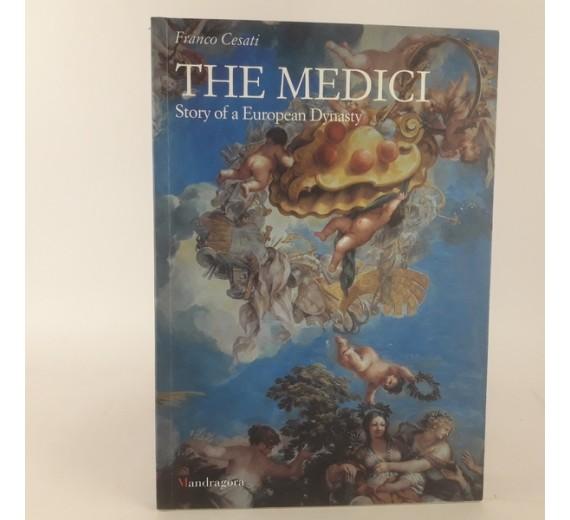 The Medici - story of a European Dynasty af Franco Cesati